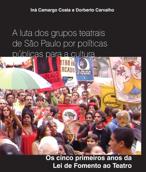 """""""A LUTA DOS GRUPOS TEATRAIS DE SÃO PAULO POR POLÍTICAS PÚBLICAS PARA A CULTURA"""""""